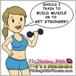 Build Muscle, Build Strength or Build Both?