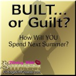 Summer Fitness - Built Or Guilt?