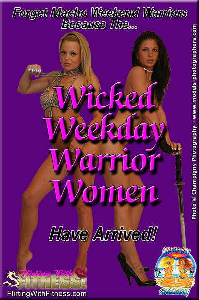 Wicked Weekday Warrior Women work out for strength, health and beautiful bodies
