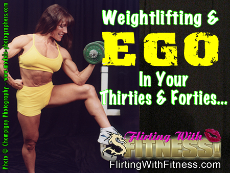 Weightlifting And Ego In Your 30's and 40's