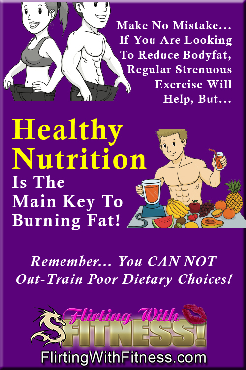Healthy Nutrition Is The Main Key To Burning Fat!