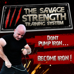 Click To Learn How To Build Savage Strength!