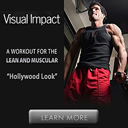 Visual Impact - Muscle Building For That 'Hollywood Look'!
