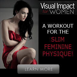 Visual Impact - How To Achieve That Slim, Feminine Physique