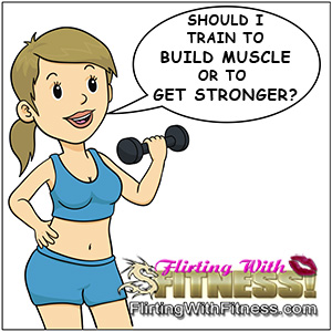 Should I Train To Build Muscle Or To Get Stronger?