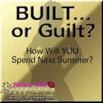 Summer Fitness - Built Or Guilt?