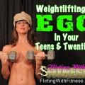 Weightlifting & Ego In Your Twenties & Thirties